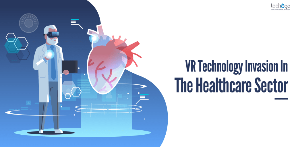 VR Technology Invasion In The Healthcare Sector