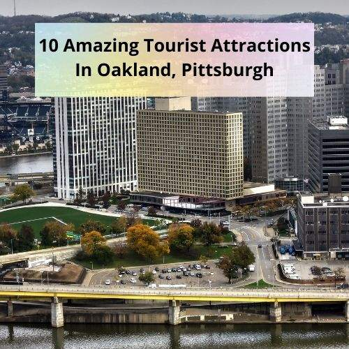 Tourist Attractions In Oakland, Pittsburgh-